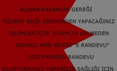 TİCARET SİCİL BİRİMİ İŞLEMLERİNDE E- RANDEVU SİSTEMİNİ ÖNEMSİYORUZ